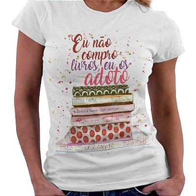 Camiseta Feminina - Bookstagram - Não compro, Adoto Livros
