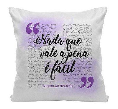Almofada - Nada que vale a pena é Fácil - Nicholas Sparks