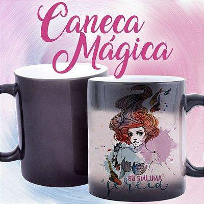 Caneca Mágica - Eu sou uma Sereia