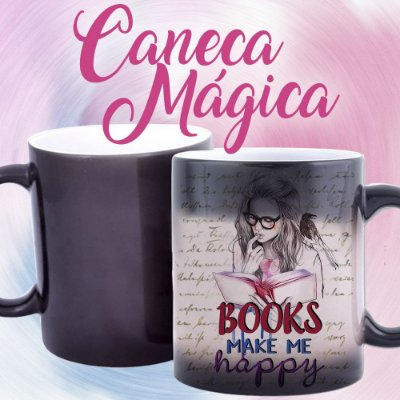 Caneca Mágica - Books Make my Happy