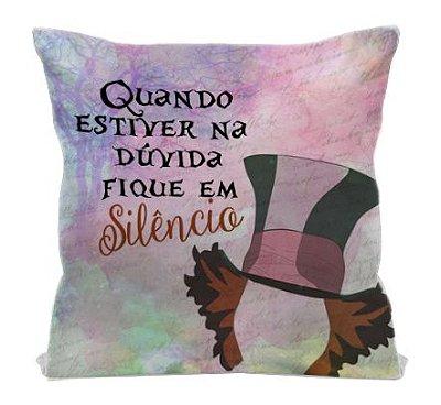 Almofada - Alice no País das Maravilhas - Frase Chapeleiro
