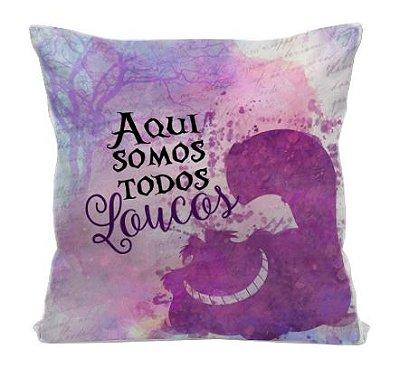 Almofada - Alice no País das Maravilhas - Frase Gato