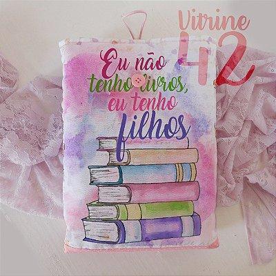 Capa Tipo Luva para Livro - Não tenho Livros, tenho Filhos