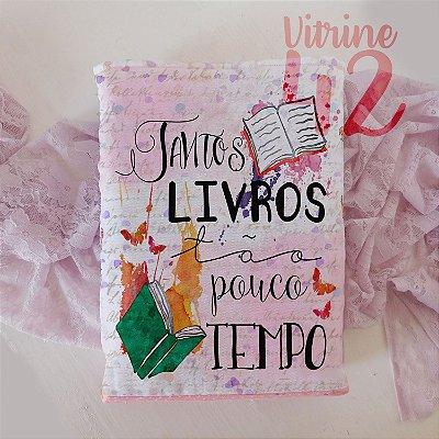 Capa Tipo Luva para Livro - Tantos livros, tão pouco Tempo
