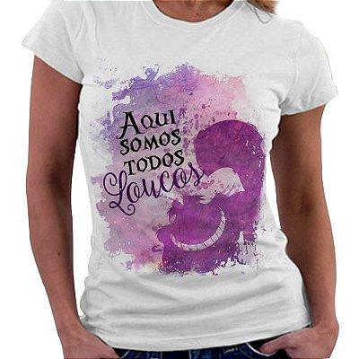 Camiseta Feminina - Corte de Espinhos e Rosas - Alice - Somos todos Loucos