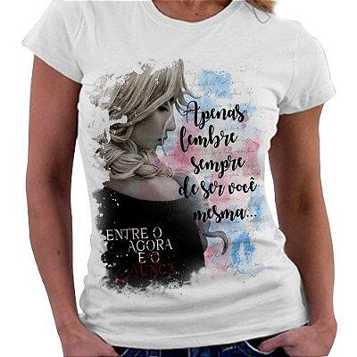 Camiseta Feminina - Entre o agora e o Nunca
