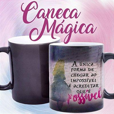 Caneca Mágica - Alice - A única Forma