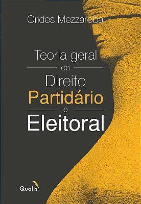 TEORIA GERAL DE DIREITO PARTIDÁRIO E ELEITORAL