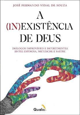 A (IN) Existência de Deus: Diálogos Improváveis e Impertinentes entre Espinosa, Nietzsche e Sartre