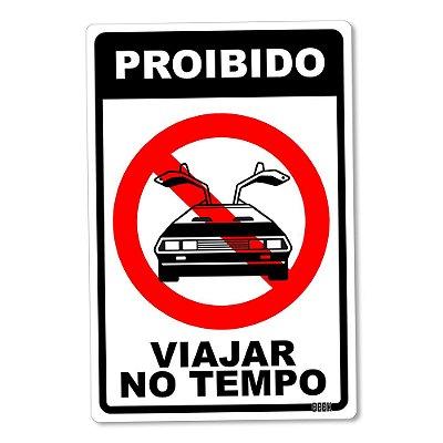 Placa Decorativa 24x16 Proibido Viajar No Tempo - Beek