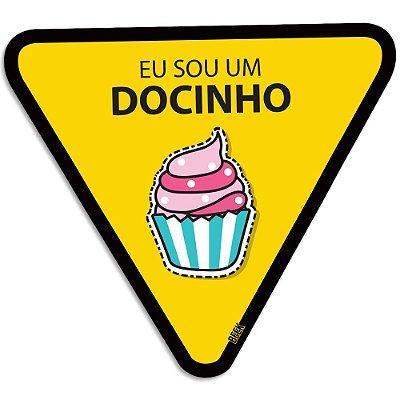 Placa Decorativa 30x30 Eu sou um docinho - Beek