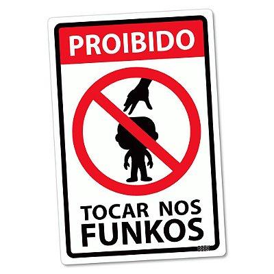 Placa Decorativa 24x16 Proibido tocar nos Funkos - Beek