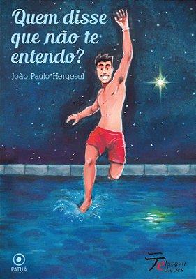 Quem disse que não te entendo - João Paulo Hergesel