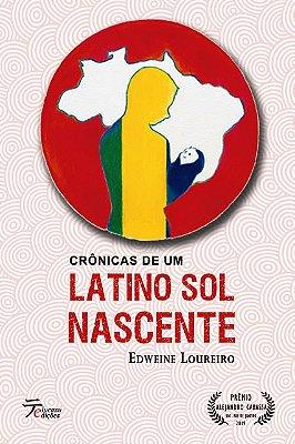 Crônicas de um Latino Sol Nascente - Edweine Loureiro