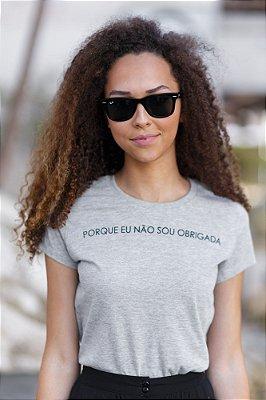Camiseta Feminina Não Sou Obrigada Minimalista Mescla