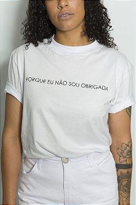 Camiseta Feminina Algodão Orgânico Não Sou Obrigada Branca