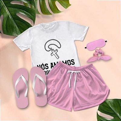 Conjunto Pijama Nós amamos porque ele + Chinelo de dedo
