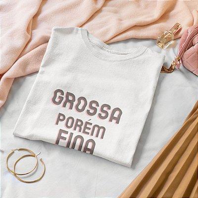 T-Shirt Grossa porém fina