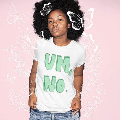 T-Shirt  Um, No!