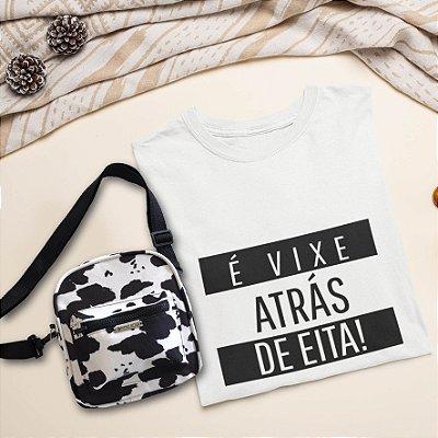 COMBO: T-Shirt É vish atrás de Eita + Shoulder Bag Vaca