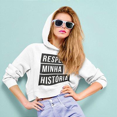 Cropped Moletom Respeita Minha História