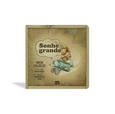 SONHE GRANDE - NICK VUJICIC