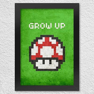 Poster com Moldura Grow Up