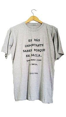 Camiseta Porque Se Baila Cinza