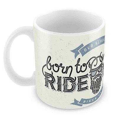 Caneca Branca -  Born to Ride