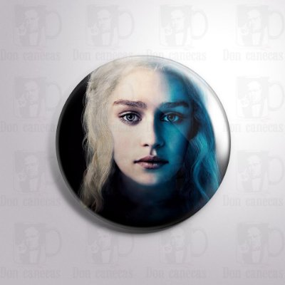 Botton - Game of Thrones - Daenerys Targaryen