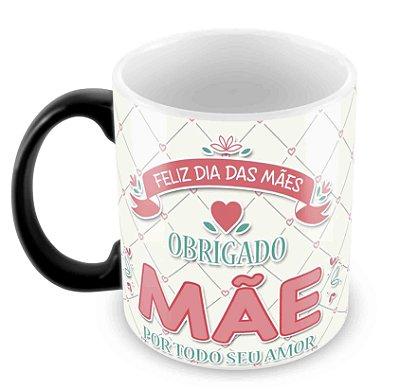 Caneca Mágica - Dia das Mães -Mod 8