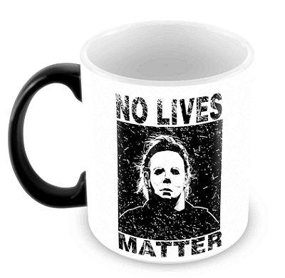 Caneca Mágica - No Lives Matter