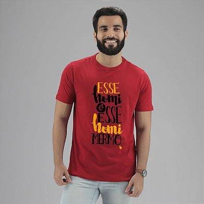 Camiseta Esse Homi É Esse Homi Mermo Vermelha