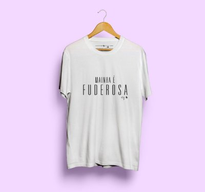 Camiseta Mainha é Fuderosa Branca
