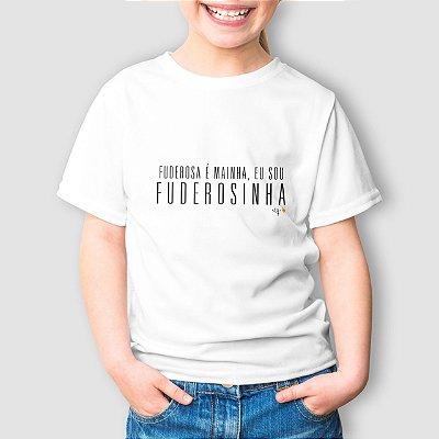 Camiseta Infantil Eu Sou Fuderosinha Branca