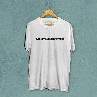 Camiseta Branca Lute Como Uma Enfermeira
