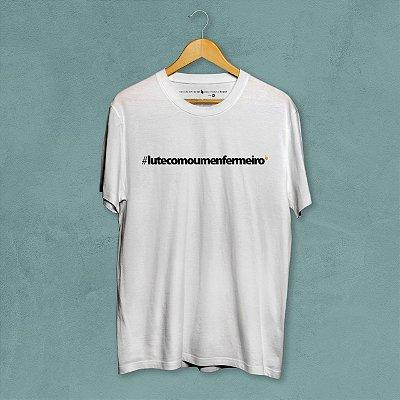 Camiseta Branca Lute Como Um Enfermeiro