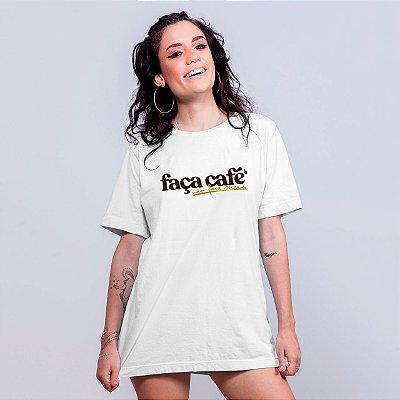 Camiseta Faça Café Branca