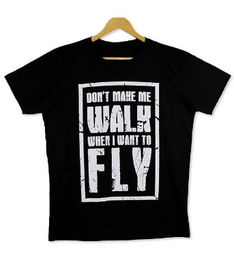 Camiseta Don't Make Me