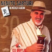 CD Duplo - Nenito Sarturi - 30 anos de Música Gaúcha
