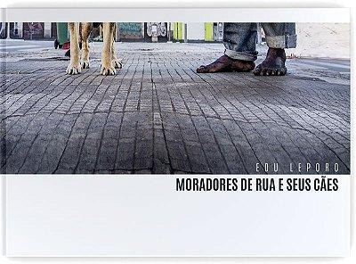 Livro Moradores de Rua e Seus Cães - Edu Leporo