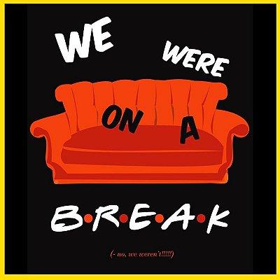 On A Break