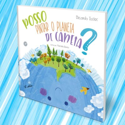 Posso Pintar o Planeta de Caneta? - Ricardo Tostes