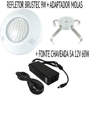 Kit Brustec Refletor 9W + Adaptador Mola + Fonte 5A
