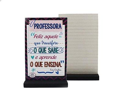 ENFEITE DE MESA MADEIRINHA PROFESSORA - FELIZ AQUELE TRANSFERE O QUE SABE