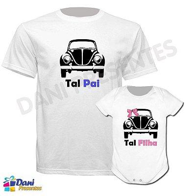 Camiseta Tal Pai, Tal Filha - Fusca - 100% algodão