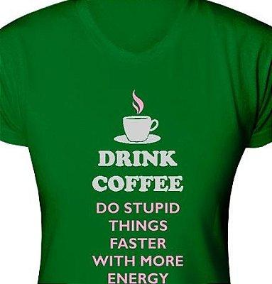 ST044 - Baby Look - Estampa Drink Coffee em Tecido recorte a Laser
