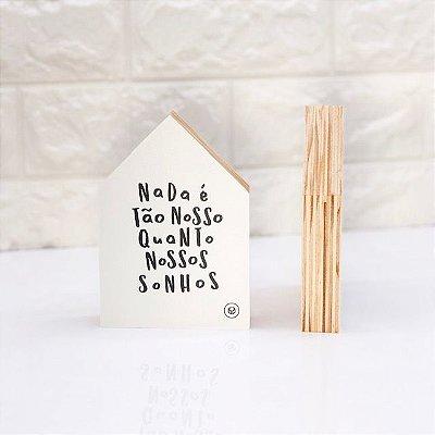 Casa Mini Nada é tão nosso quanto nossos sonhos