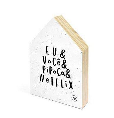 Casa Mini Eu, Você, Pipoca e Netflix