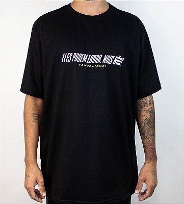 Camiseta Eles podem errar Nois Não